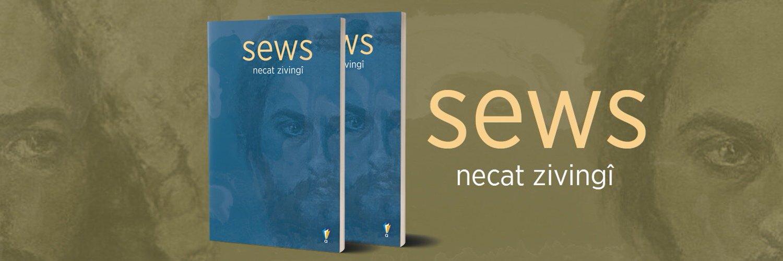 Necat Zivingi'nin Sews adlı şiir kitabı okuyucularla buluşuyor