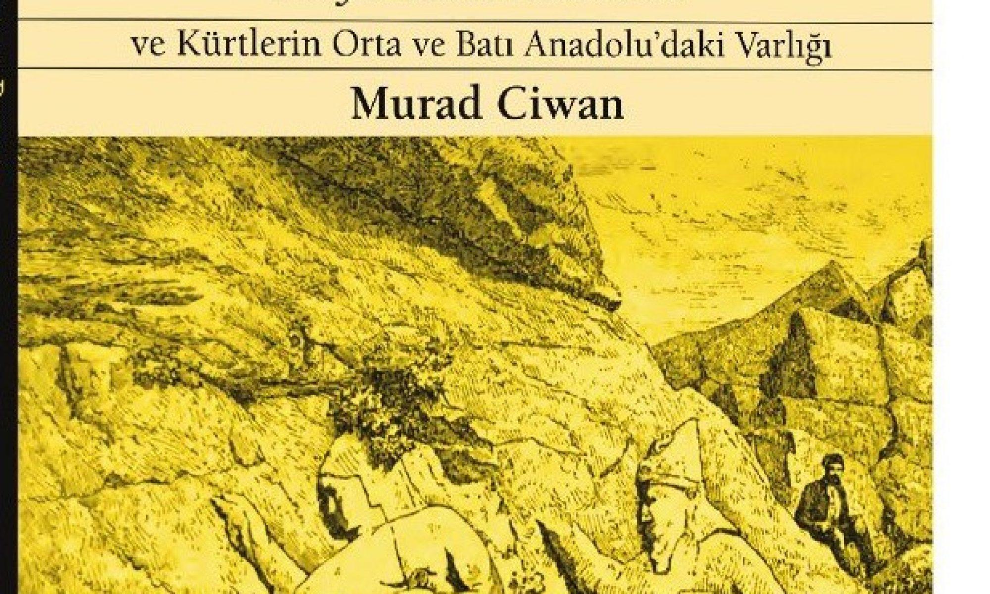 """""""Haymana Kürtleri"""" adlı kitap Avesta yayınlarıdan çıktı Murat Cıwan, Anadolu Kürtleri,"""