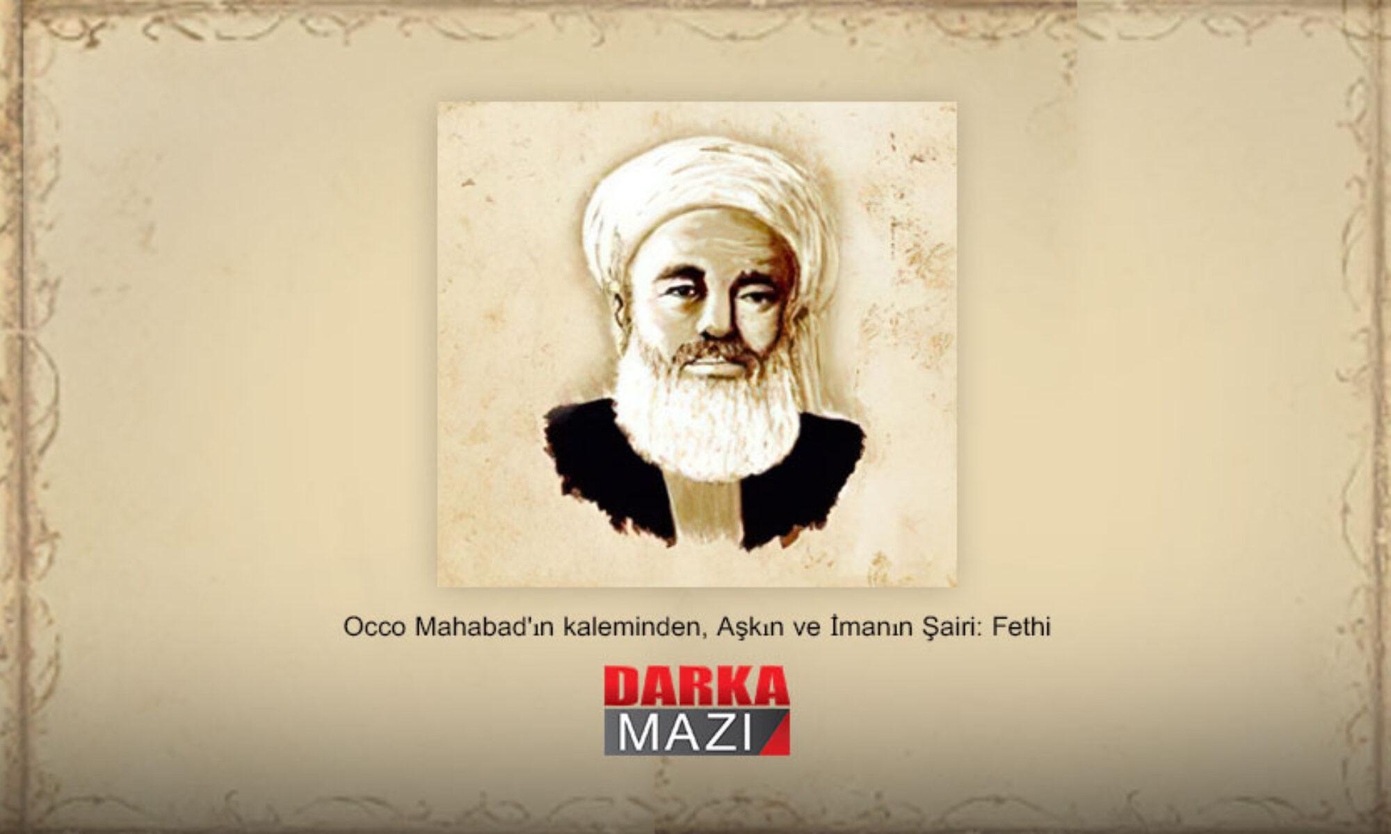 Occo Mahabad'ın kaleminden Aşkın ve İmanın Şairi: Fethi