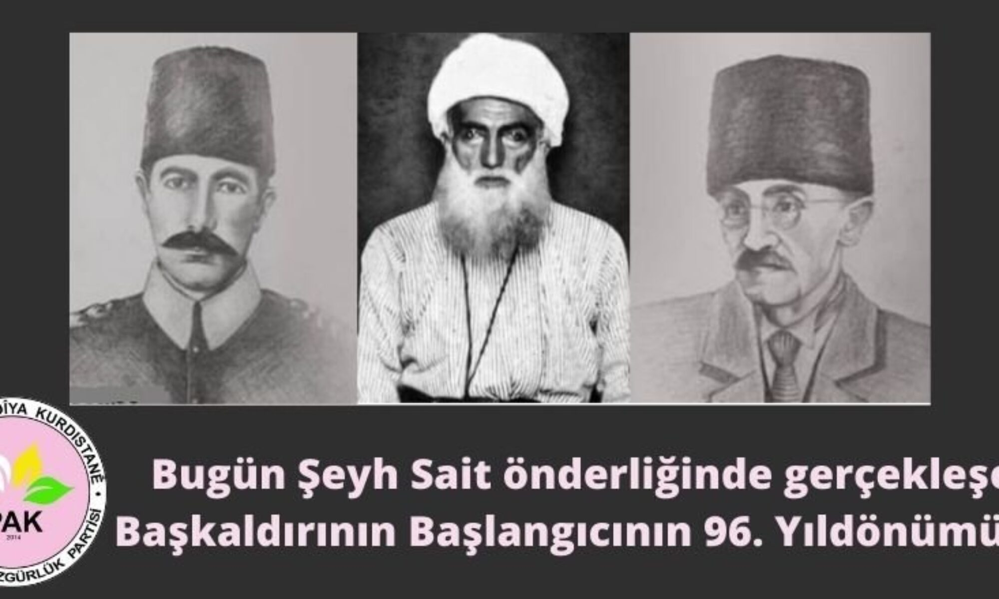 PAK: Şeyh Sait Serhildanı Kürtlerin onurunu, varlığını korumayı, Kürdistan'ın özgürlüğünü hedefleyen bir başkaldırıydı