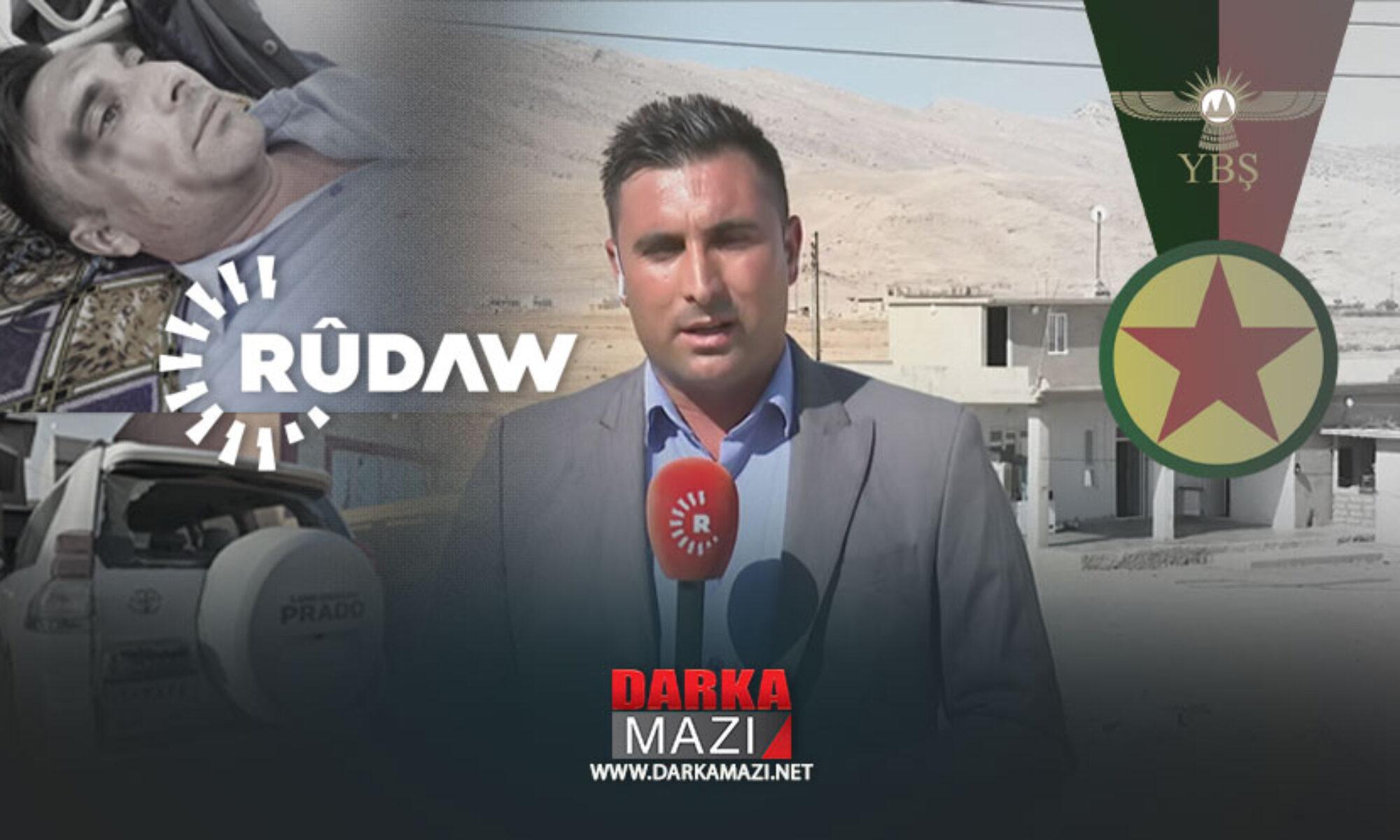 PKK'ye bağlı YBŞ güçleri Rudaw muhabirine saldırdı, araç ve eşyalara el koydu